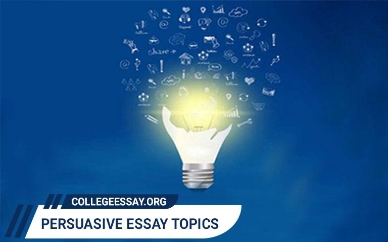 Interesting and Exciting Persuasive Essay Topics