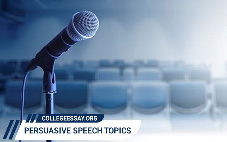 persuasive speech topics & ideas
